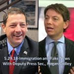 Immigration & Fake News with WH Deputy Press Sec, Hogan Gidley – Tuesday, May 29, 2018