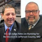 Judge Yates on Running for Re-Election in Jefferson County, MO- The Ed Martin Movement – Monday, August 6, 2018 -Segment 7